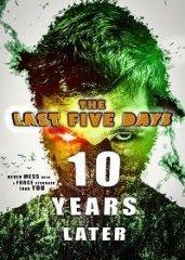 Скачать Последние пять дней: 10 лет спустя (2021) торрент